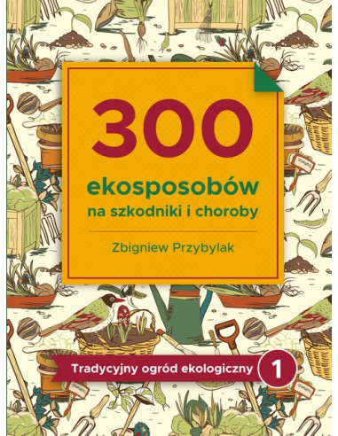 300 ekosposobów na szkodniki i...