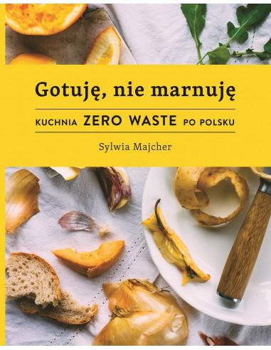 Gotuję nie marnuję - Sylwia Majcher